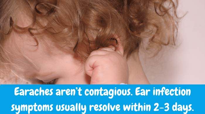 Earaches aren't contagious. Ear infection symptoms usually resolve within 2-3 days if we apply watchful waiting.