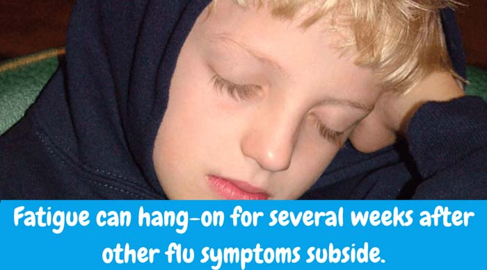 Extreme tiredness is among signs of the flu. Fatigue can hang-on for several weeks after other flu symptoms subside.