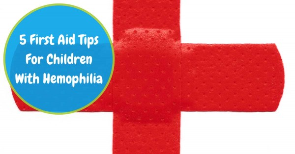 5 First Aid Tips For Children With Hemophilia