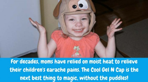 For decades, moms have relied on moist heat to relieve their children's earache pains. The Cool Gel N Cap is the next best thing to magic, without the puddles!