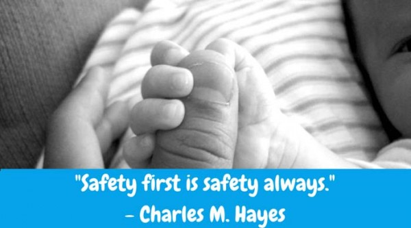 """Safety first is safety always."" - Charles M. Hayes"
