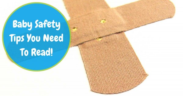 Baby Safety Tips You Need To Read!
