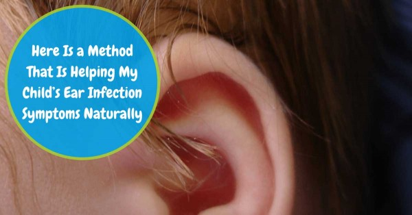 Here Is a Method That Is Helping My Child's Ear Infection Symptoms Naturally