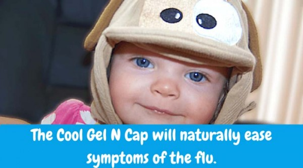 Because you're a Mom…you want to make your sick child comfortable. The Cool Gel N Cap will naturally ease certain signs of the flu. This first aid cap includes non toxic gel packs you can use as cold therapy for fevers and warm therapy for chills.