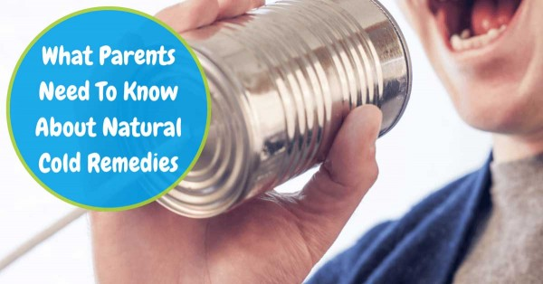 What Parents Need To Know About Natural Cold Remedies